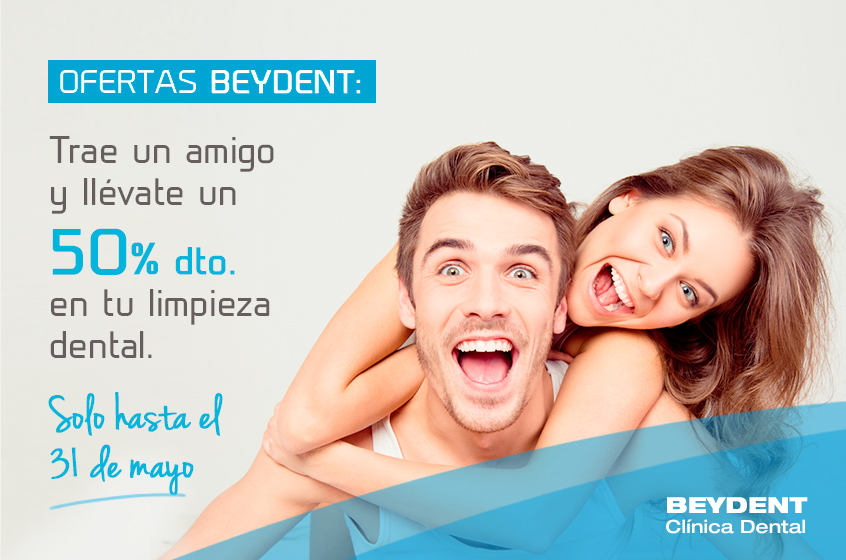 Promo-trae-un-amigo-clinica-dental-madrid-oferta-50-por-ciento-de-descuento-beydent-mayo